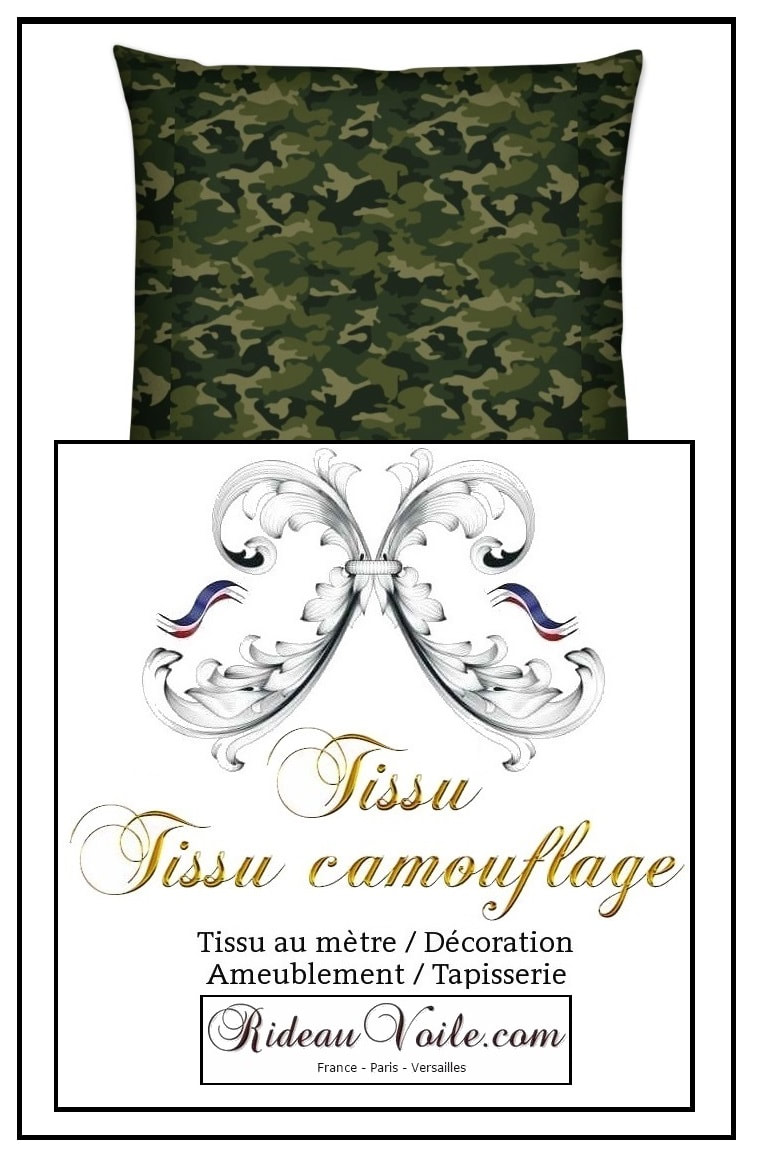 coussin housse sur mesure ​tissu, camouflage, militaire, au mètre, rideau, coussin, couette, fauteuil, siège, d'appoint, ameublement, tapisserie, duvet, cover, pillow, cushion, curtain, drapes, lampshade, armchair, fabric, army, pattern, ткань с камуфляжным рисунком, занавес, Tarnmuster Stoff, vorhang, tenda, fuggony, stof, mønster, gardin, tela de camuflaje, cortina, naamiointikuvio,  kangas, verho, ύφασμα, μοτίβο, καμουφλάζ, κουρτίνα, בד דפוס ,הסוואה, וילון, tessuto, con, motivo, mimetico, gordijn, kurtyna, wzór w kamuflaż, занавес, ткань с камуфляжным, рисунком, kamouflagemönster, tyg, luxe Paris Versailles France